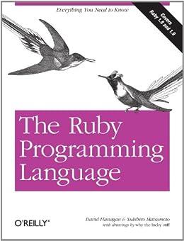 The Ruby Programming Language: Everything You Need to Know par [Flanagan, David, Matsumoto, Yukihiro]