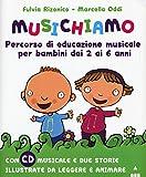 Musichiamo. Percorso di educazione musicale per bambini dai 2 ai 6 anni. Con CD-Audio. Con Fascicolo