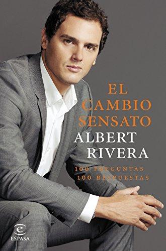 El cambio sensato: 100 preguntas 100 repuestas (Fuera de colección) por Albert Rivera Díaz