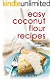 Coconut Flour Recipes : Low-Carb, Gluten-Free, Paleo Alternative to Wheat