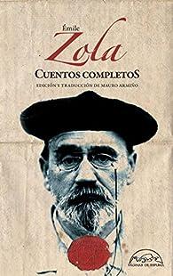 Cuentos completos par  Émile Zola