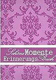 SchöneMomente ErinnerungsBuch: Dauer-Tagebuch / Ewiger Kalender / Geburtstagskalender