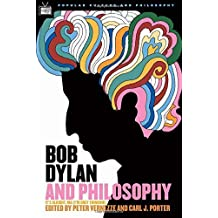 Bob Dylan and Philosophy: It's Alright Ma (I'm Only Thinking) (Popular Culture and Philosophy) (2005-12-16)