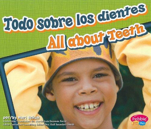 Todo sobre los dientes / All About Teeth (Pebble Plus Bilingual)