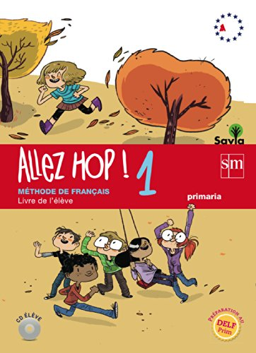 Allez hop! 1: livre de l'élève primaria savia