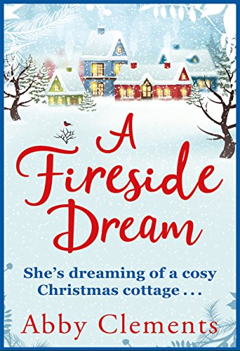 A Fireside Dream: A Sparkling Christmas Read For Cold Winter Nights by [Clements, Abby]