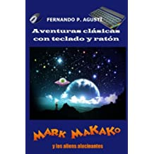 Mark Makako y los aliens alucinantes: Aventuras clásicas con teclado y ratón