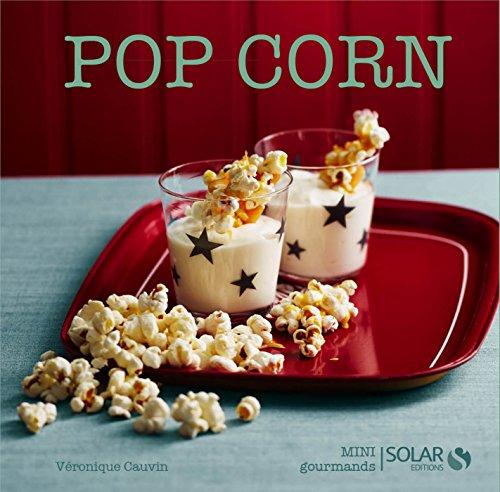 Pop corn (MINI GOURMANDS) par Véronique Cauvin