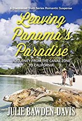 Leaving Panama's Paradise: A Journey from the Canal Zone to California (Discovered Truth Series Book 1) (English Edition)