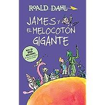 James y El Melocotón Gigante / James and the Giant Peach: Coleccion Dahl (Alfaguara clasicos)