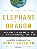 The Elephant and the Dragon: The Rise of India and China and What It Means for All of Us by Robyn Meredith (2008-06-17)