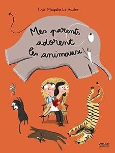 """Afficher """"Mes parents adorent les animaux"""""""