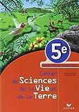 Cahier de Sciences de la Vie et de la Terre 5e - Activités et exercices