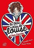 Le bloc-notes de Louise - Tome 3: I love London