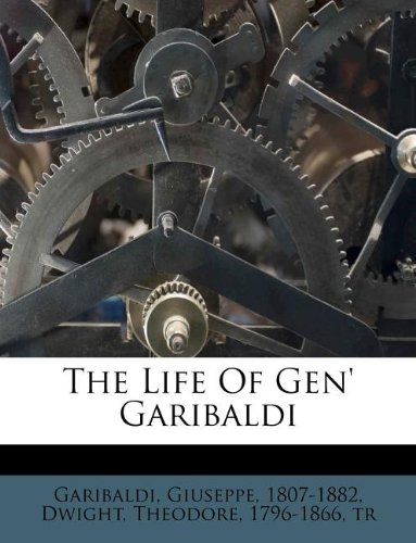 The Life Of Gen' Garibaldi