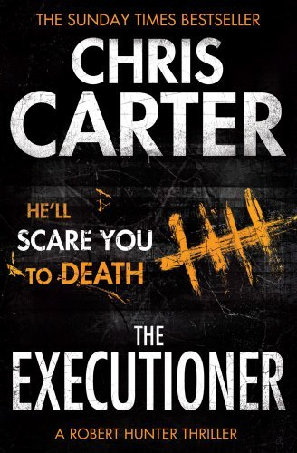 The Executioner: A brilliant serial killer thriller, featuring the unstoppable Robert Hunter (Robert Hunter 2) by Chris Carter (2013-01-31)