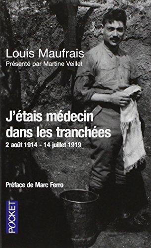 J'étais médecin dans les tranchées par Louis MAUFRAIS