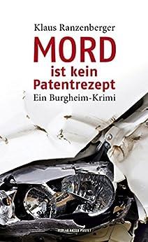 Mord ist kein Patentrezept: Ein Burgheim-Krimi