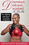 Determined, Dedicated, Disciplined To Be Fit : The