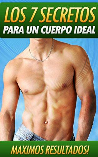 Como ganar massa muscular et perder grasa: Los siete secretos para un cuerpo ideal Como mejorar ...
