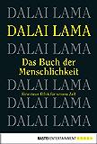Das Buch der Menschlichkeit: Eine neue Ethik für unsere Zeit (Sachbuch. Bastei Lübbe Taschenbücher)