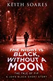 The Night is Black, Without a Moon (John Black Book 2.5)