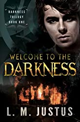 Welcome to the Darkness: Darkness Trilogy Book One: Volume 1