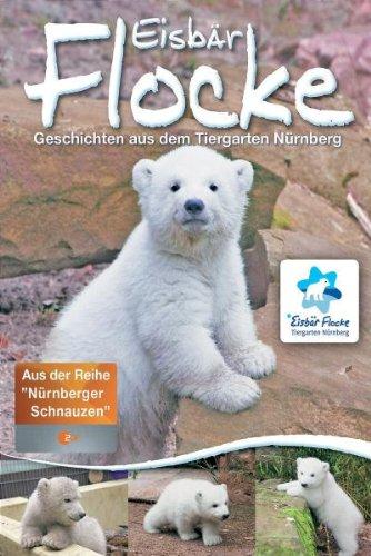 Eisbär Flocke - Geschichten aus dem Tiergarten Nürnberg