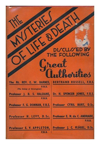 The Mysteries of Life & Death ; Great Subjects Discussed by Great Authorities