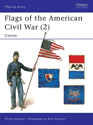 Flags of the American Civil War (2): Union (Men-at-Arms, Band 258)