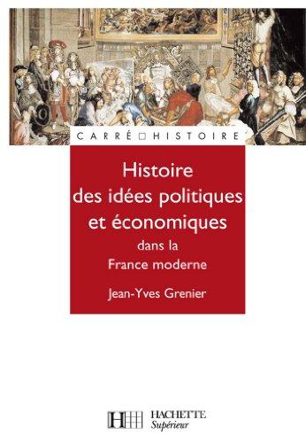 Histoire de la pensée politique économique et politique dans la France d'Ancien Régime : Nº66 (Carré Histoire)