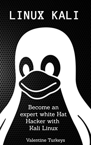 LINUX KALI  Become a White Hat Hacker with Kali Linux by  Turkeys 75e18adcdc0