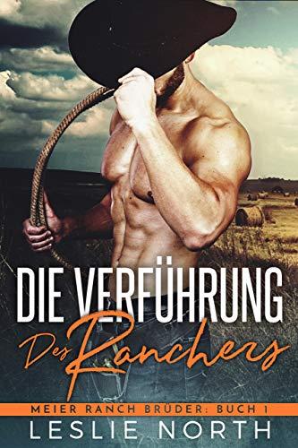 Die Verführung des Ranchers (Meier Ranch Brüder 1) von [North, Leslie]