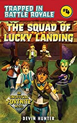The Squad of Lucky Landing: An Unofficial Fortnite Novel (Trapped In Battle Royale Book 4) (English Edition)