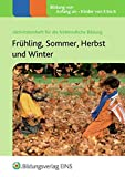 Aktivitätenhefte für die frühkindliche Bildung: Frühling, Sommer, Herbst und Winter: Aktivitätenheft für die frühkindliche Bildung