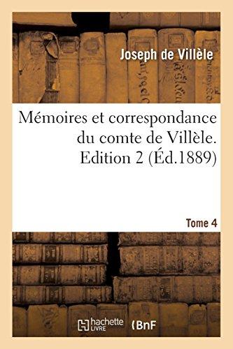 Mémoires et correspondance du comte de Villèle. Edition 2,Tome 4 par Joseph de Villèle
