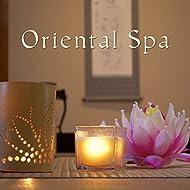 Oriental Spa – Asian Zen, Healing Nature, Inner Balance, Soft Spa Music, Pure Harmony