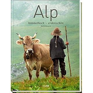 Alp: himmelhoch - erdenschön