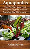 #7: Aquaponics: How To Start Your First Aquaponic System Without Spending Too Much Money