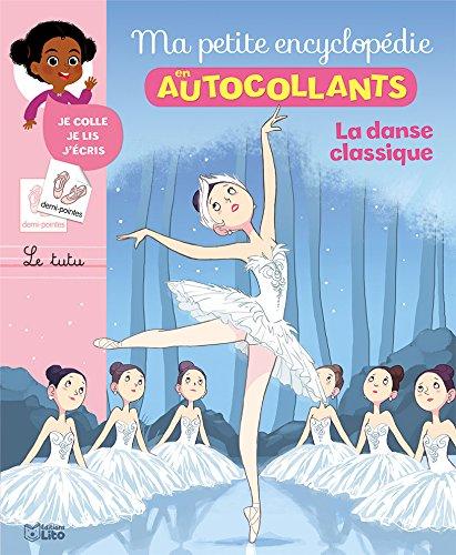 Ma Petite Encyclopédie en Autocollants: La danse classique - De 5 à 8 ans