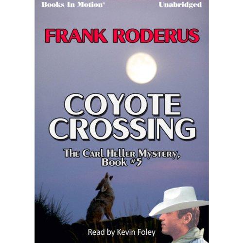 The Coyote Crossing: Carl Heller, Book 5