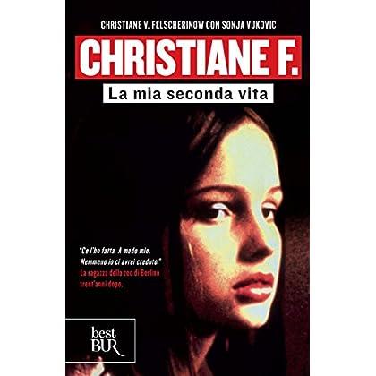 Christiane F.: La Mia Seconda Vita