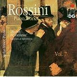 Rossini: Piano Works Vol. 7