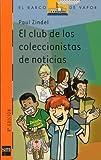 El club de los coleccionistas de noticias (Barco de Vapor Naranja)