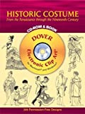Historic Costume: From the Renaissance Through the Nineteenth Century [With CDROM] (Dover Electronic Clip Art)
