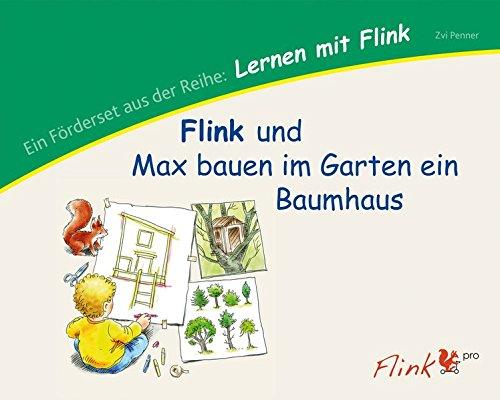 KonLab Lernen mit Flink: Lernen mit Flink: Flink und Max bauen im Garten ein Baumhaus: Lernprogramm Ereignisse, Handlungen und Verben