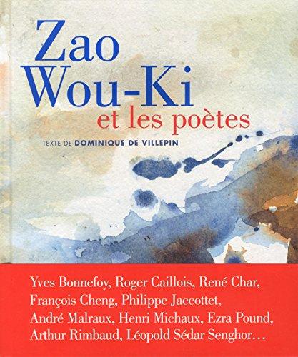 Zao Wou-Ki et les poètes par Dominique de Villepin
