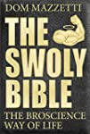 The Swoly Bible: The Bro Science Way...