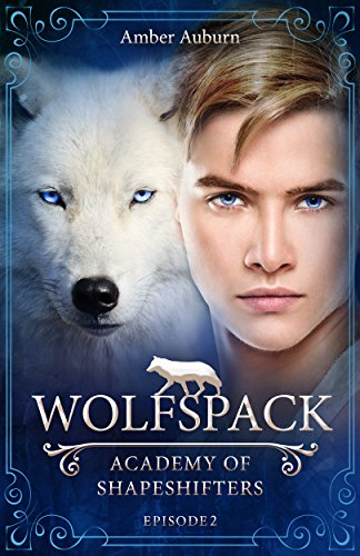Wolfspack, Episode 2 - Fantasy-Serie (Academy of Shapeshifters) - Fall 2 Kindle-version