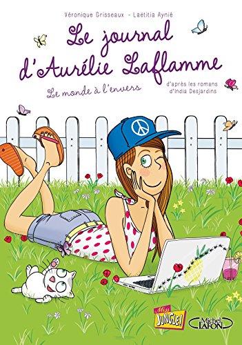 Le Journal d'Aurélie Laflamme, Tome 2 : Le monde à l'envers